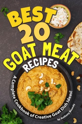 Books : Best 20 Goat Meat Recipes: A Complete Cookbook of Creative Goat Dish Ideas!