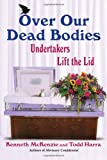 Over Our Dead Bodies, Todd Harra and Kenneth McKenzie, 0806536640