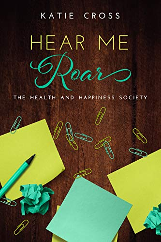 Hear Me Roar (Health and Happiness Society Book 4)