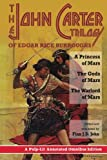 The John Carter Trilogy of Edgar Rice Burroughs: A Princess of Mars; The Gods of Mars; A Warlord of Mars
