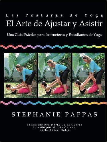 Las Posturas de Yoga El Arte de Ajustar y Asistir: Una Guía ...