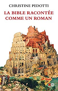 La Bible racontée comme un roman, Pedotti, Christine