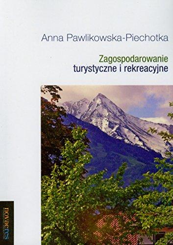 Zagospodarowanie turystyczne i rekreacyjne PawlikowskaPiechotka Anna