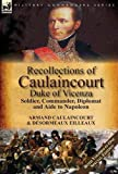 img - for Recollections of Caulaincourt, Duke of Vicenza: Soldier, Commander, Diplomat and Aide to Napoleon-Both Volumes in One Special Edition book / textbook / text book
