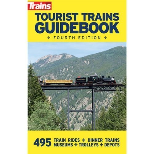 Kalmbach 01210 Tourist Trains Guidebook 4th Edition by Kalmbach