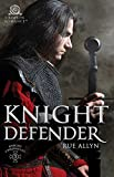 Knight Defender (Knight Chronicles Book 3)