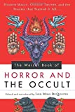 img - for The Weiser Book of Horror and the Occult: Hidden Magic, Occult Truths, and the Stories That Started It All (2014-10-01) book / textbook / text book
