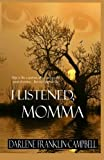 img - for I Listened, Momma book / textbook / text book