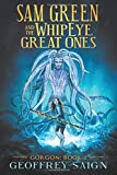 Sam Green and the WhipEye Great Ones: Gorgon, - Book #2 of the Sam Green and the WhipEye Great Ones