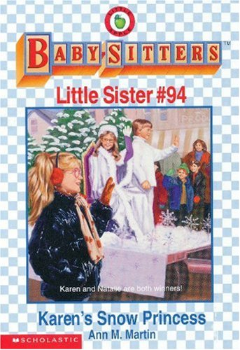 Karen's Snow Princess (The Baby-Sitters Club Little Sister)