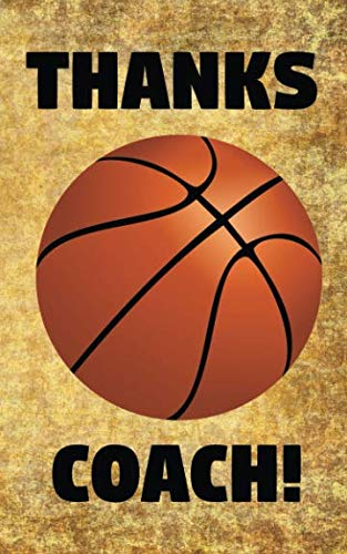 (Thanks Coach!: Basketball Coaches Prompted Blank Book - 5 x 8 - 26)