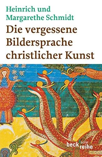 Die vergessene Bildersprache christlicher Kunst: Ein Führer zum Verständnis der Tier-, Engel- und Mariensymbolik