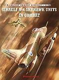 Israeli A-4 Skyhawk Units in Combat (Combat Aircraft) by Shlomo Aloni (2009-11-24)
