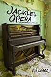 Jackleg Opera: Collected Poems, 1990 to 2013 (Io Poetry Series)