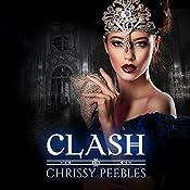Clash: The Crush Saga, Book 7 | Chrissy Peebles