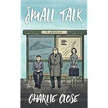 Small Talk: A Novella