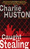 Front cover for the book Caught Stealing by Charlie Huston