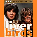 Liver Birds: Anybody Here Seen Thingy Radio/TV Program by Carla Lane Narrated by Jonathan Lynn