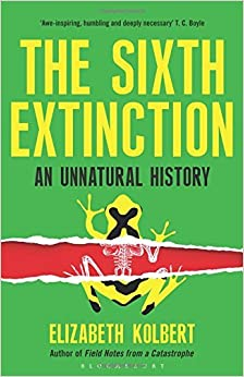 image for The Sixth Extinction: An Unnatural History by Elizabeth Kolbert (13-Feb-2014) Hardcover