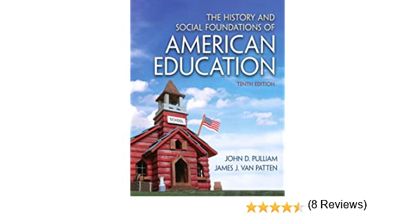Amazon history and social foundations of american education amazon history and social foundations of american education the ebook john d pulliam james j van patten kindle store fandeluxe Images