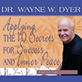 Applying the 10 Secrets for Success and Inner Peace
