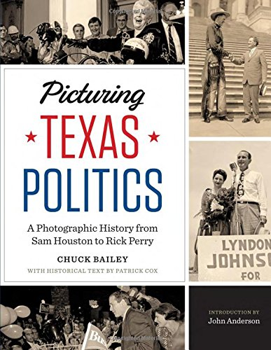 Picturing Texas Politics: A Photographic History from Sam Houston to Rick Perry (Focus on American History)