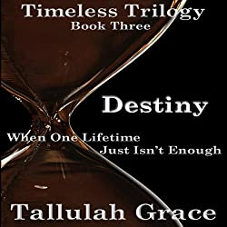 Destiny: Timeless Trilogy, Book 3