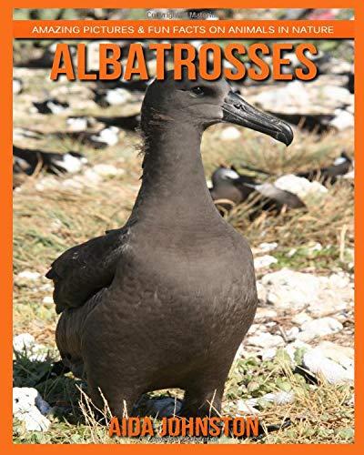 Download Albatrosses: Amazing Pictures & Fun Facts on Animals in Nature pdf epub