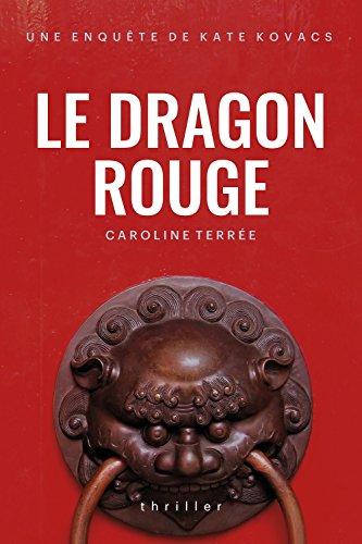 Le Dragon rouge: Une enquête de Kate Kovacs (CSU t. 3) (French Edition)