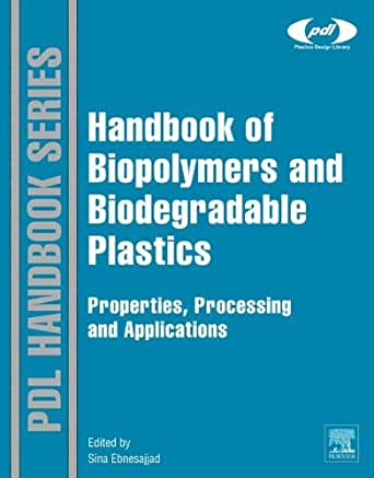 Handbook of Biopolymers and Biodegradable Plastics: Properties ...