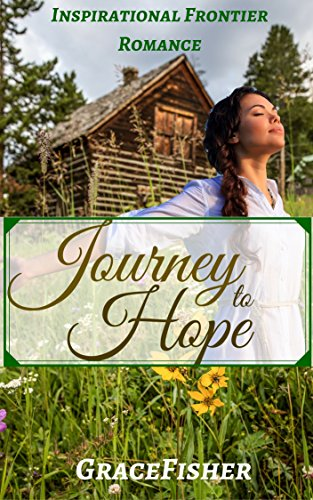 Journey to Hope: Historical Inspirational Pioneer Romance