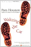 Waltzing the Cat, Pam Houston, 0671026372