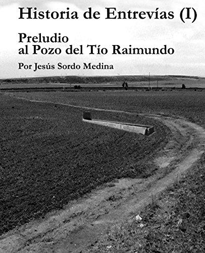 Historia de Entrevias (I): Preludio al Pozo de Tio Raimundo (Volume 1) (Spanish Edition) [Jesus Sordo Medina] (Tapa Blanda)
