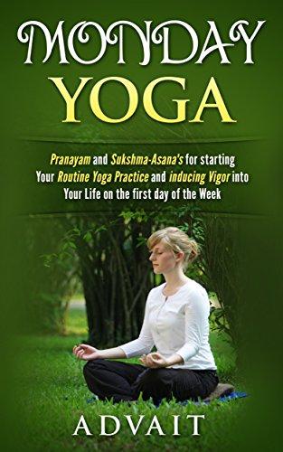 Monday Yoga: Pranayam and Sukshma-Asana