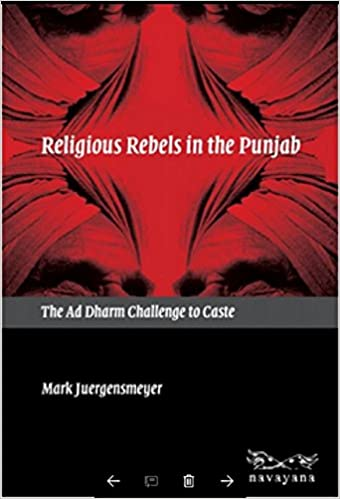Religious Rebels in the Punjab: The Ad Dharm Challenge to