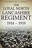 img - for Loyal North Lancashire Regiment 1914-1918 book / textbook / text book