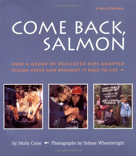 Come Back, Salmon: How a Group of Dedicated Kids Adopted Pigeon Creek and Brought it Back to ()