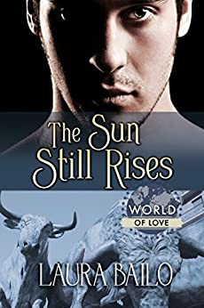 The Sun Still Rises (World of Love) by [Bailo, Laura]