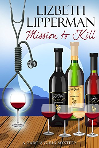 Mission To Kill (a Garcia Girls Mystery) #3