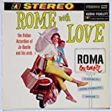 Rome With Love ~ Roma Con Amore: The Italian Accordian of Jo Basile and His Orchestra