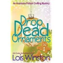Drop Dead Ornaments (An Anastasia Pollack Crafting Mystery Book 7)