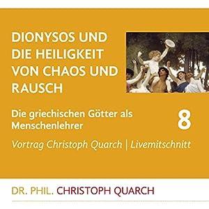 Dionysos und die Heiligkeit von Chaos und Rausch (Die griechischen Götter als Menschenlehrer 8) Rede