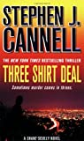 Three Shirt Deal, Stephen J. Cannell, 0312945310