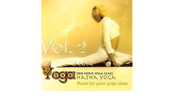 Yoga: Hatha Yoga, Vol.2 (Music for your yoga class and ...