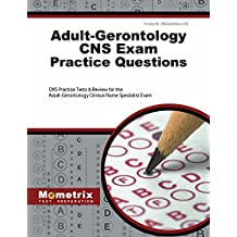 Adult-Gerontology CNS Exam Practice Questions: CNS Practice Tests & Review for the Adult-Gerontology Clinical Nurse Specialist Exam