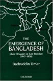 img - for The Emergence of Bangladesh: Class Struggles in East Pakistan (1947-1958) book / textbook / text book
