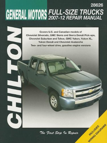 Chilton Total Car Care Chevrolet Silverado, Suburban, Tahoe & Avalanche and GMC Sierra/Sierra Denali, Yukon/Yukon XL/Yukon Denali, 2007-2012 (Chilton's Total Car Care Repair Manuals)