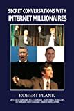 Secret Conversations with Internet Millionaires: How to Make Money Online with an Internet Marketing Business