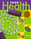 Your Health, Harcourt School Publishers Staff, 015334301X
