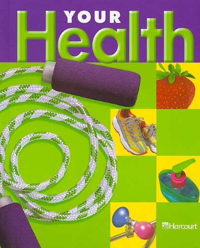 Harcourt School Publishers Your Health: Student Edition Grade 2 2003 pdf epub